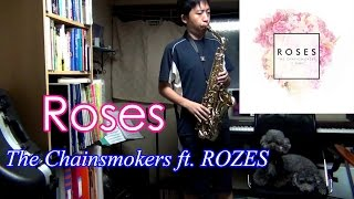 The Chainsmokers ft. ROZES - Roses - Alto Saxophone Cover
