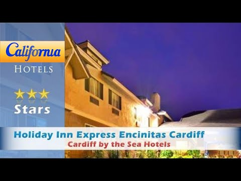 Holiday Inn Express Encinitas Cardiff Beach-LegoLand, Cardiff by the Sea Hotels - California