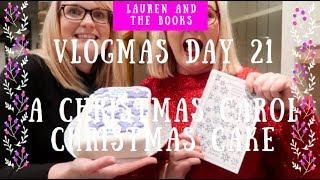 Vlogmas Day 21 | A Christmas Carol Christmas Cake | Lauren and the Books