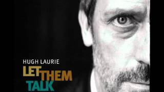 Hugh Laurie - Buddy Bolden's Blues [HQ] (Let Them Talk Album)