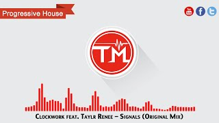 Clockwork feat. Taylr Renee - Signals (Original Mix)
