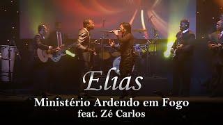 Ministério Ardendo em Fogo / Zé Carlos-Elias