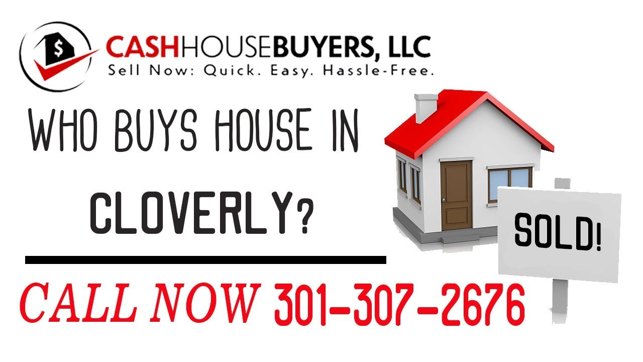 Who Buys Houses Cloverly MD   Call 301 307 2676   We Buy Houses Company Cloverly MD