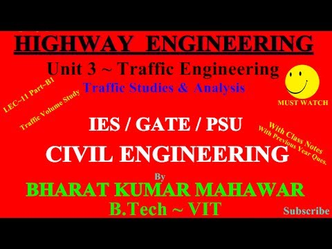 Highway~Transportation Lec 11~U3~Traffic Engineering Part B1 Traffic Studies and Analysis by BKM