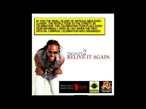 (Antigua Carnival 2016 Soca Music ) Twenty2 - RELIVE IT AGAIN