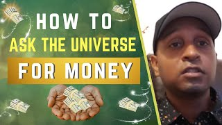 How to ask the universe for $$MONEY and receive it.