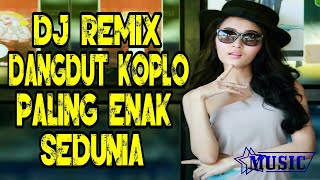 Download DJ REMIX DANGDUT KOPLO PALING ENAK SEDUNIA