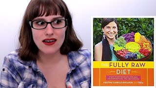I Read The Fully Raw Diet Book And It Was Worse Than I Expected
