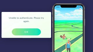Pokémon Go – How To Fix Unable To Authenticate Error