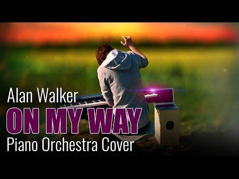 Alan Walker Sabrina Carpenter & Farruko - On My Way Piano Orchestra Cover