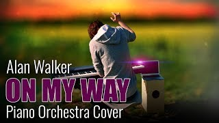Alan Walker, Sabrina Carpenter & Farruko - On My Way (Piano Orchestra Cover)
