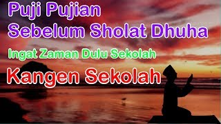 Download lagu Sholawat Nariyah Merinding Pujian Sebelum Sholat Dhuha Ingat Zaman Dahulu Sekolah MP3