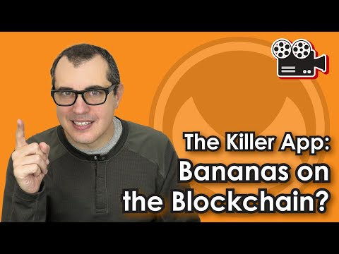 The Killer App: Bananas on the Blockchain?