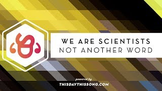 We Are Scientists - Not Another Word