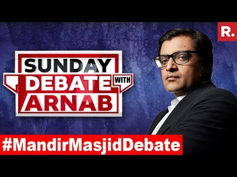 Who Is Trying To Provoke With Mandir-Masjid Politics? | Exclusive Sunday Debate With Arnab Goswami