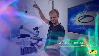 A State Of Trance Episode 1027 - Armin van Buuren (@A State Of Trance)