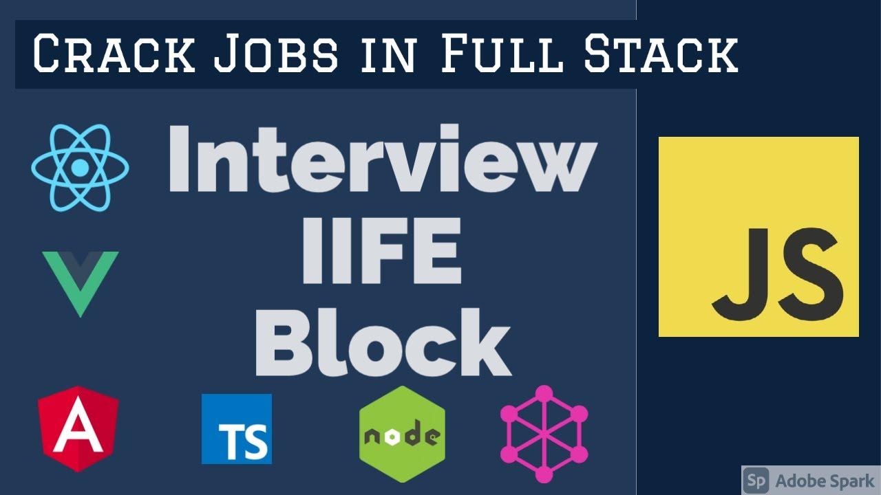 JavaScript Interview IIFE Block