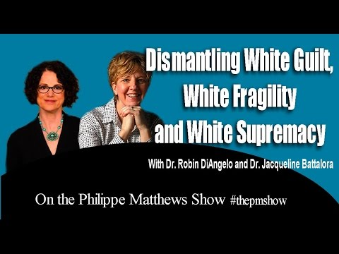 #WhiteFragility vs. #WhitePrivilege and Guilt (Battalora and DiAngelo)