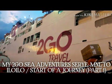 PART 1: My 2GO Travel Sea Adventures Serye / MNL to ILOILO /
