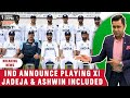 INDIA XI announced for WTC FINAL | ASHWIN and JADEJA in | Betway Test of the Best | Aakash Chopra