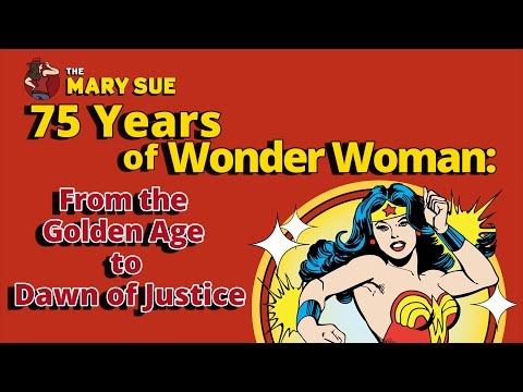 75 Years of Wonder Woman: From the Golden Age to Dawn of Justice