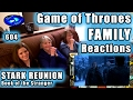 Game of Thrones FAMILY Reactions 604 | STARK REUNION