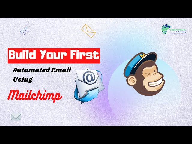 Getting Started With Email Automation - Using Mailchimp