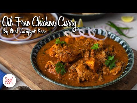 Oil Free Chicken Curry Recipe | आयल फ्री चिकन करी  | Chef Sanjyot Keer