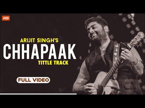 Chhapaak Title Track  Full Video Song  Arijit Singh  Deepika Padukone  Vikrant Massey
