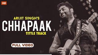 Chhapaak Title Track ( Full Video Song ) - Arijit Singh | Deepika Padukone | Vikrant Massey