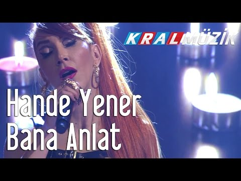 Kral Pop Akustik - Hande Yener - Bana Anlat