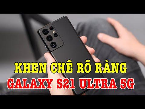 Đánh giá rất chi tiết Galaxy S21 Ultra sau 1 tuần: nên xem trước khi mua