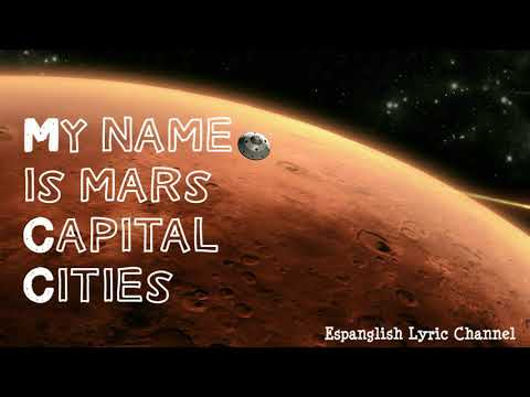 My name is mars Capital Cities lyrics