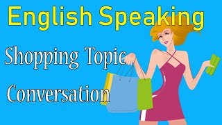 Useful Life English Conversation : Shopping Topic -  Learn English Speaking by yourself Everyday
