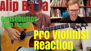 Alip Ba Ta, Goosebumps Theme Song, Pro Violinist Reaction