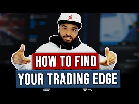 How To Find Your Edge Trading Forex