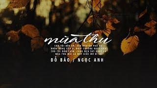 Lyrics    Mùa Thu    Nguyễn Ngọc Anh / Đỗ Bảo