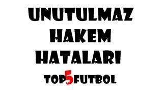 Top5 FUTBOL 1.Video: Unutulmaz Hakem Hataları.