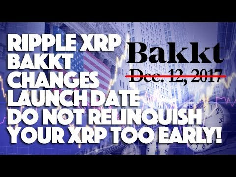 ripple-xrp:-bakkt-changes-launch-date.-do-not-relinquish-your-xrp-too-early!