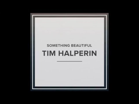 Tim Halperin - Something Beautiful (Official Audio)