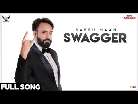 Babbu Maan - Swagger (Full Song) | Ik C Pagal | Latest Punjabi Songs 2018