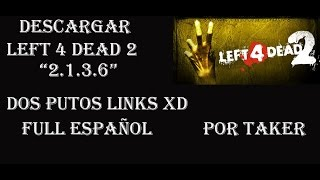 "Descargar Left 4 Dead 2 ""2.1.3.7"" Ultima Vercion Full Español Dos links MEGA"