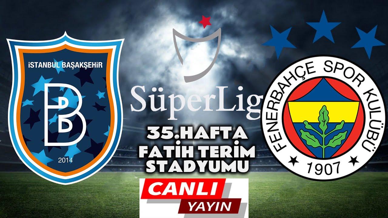 Fenerbahçe Başakşehir Maçı