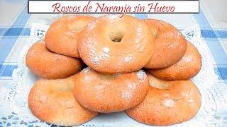 Roscos de Naranja sin huevo | Receta de Cocina en Familia