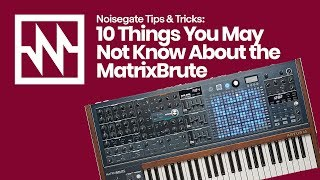 Arturia MatrixBrute: 10 Things You May Not Know