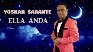 YOSKAR SARANTE - ELLA ANDA 2019