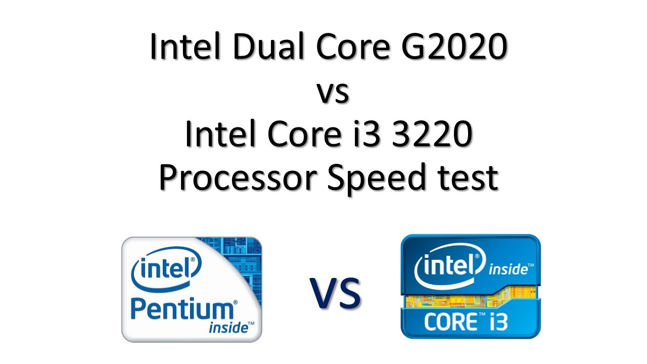Intel Dual Core G2020 Vs Core I3 3220 3rd Gen Processor Speed Test