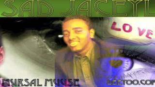 MURSAL MUUSE HEES CUSUB 2015 SAD JACEYL BEST LOVE SONG