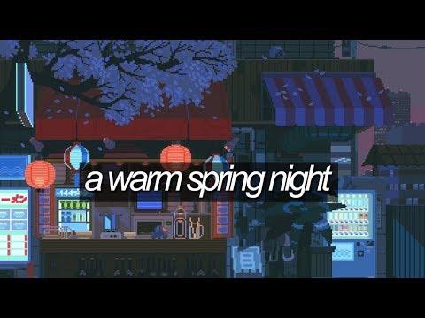 a warm spring night | lo-fi chill playlist