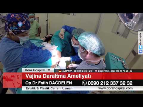 +18  Vajina Daraltma Ameliyatı Op.Dr.Fatih Dağdelen